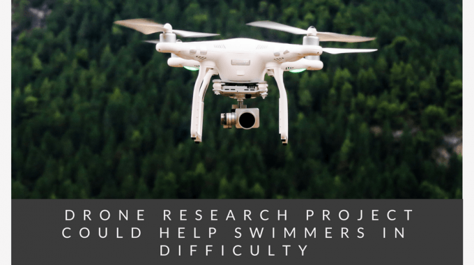 Drone Research Project Could Help Swimmers In Difficulty